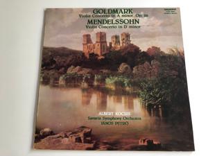 Goldmark - Violin Concerto In A Minor Op.28 / Mendelssohn - Violin Concerto In D Minor / Conducted: János Petró / Albert Kocsis / Savaria Symphony Orchestra / HUNGAROTON LP STEREO - MONO / SLPX 12007