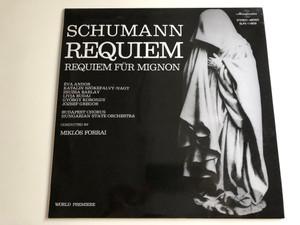 Schumann -  Requiem / Requiem Für Mignon / Conducted: Miklós Forrai / Éva Andor, Katalin Szőkefalvi-Nagy, Zsuzsa Barlay, Livia Budai / Budapest Chorus, Hungarian State Orchestra / HUNGAROTON LP STEREO - MONO / SLPX 11809
