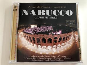 Giuseppe Verdi - Nabucco / Arena di Verona - Festival 1992 / Complete Opera 2 CD / Orchestra and Chorus Arena di Verona / P. Cappuccilli - L. Roark Strummer - M. Senn - N. Todisco, R. Scandiuzzi / Conducted by Anton Guadagno / 2x Audio CD 1996 / GI 078/2 (5030240020624)