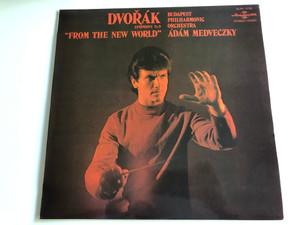 "Dvořák - Symphony No. 9 ""From The New World"" / Conducted: Ádám Medveczky / Budapest Philharmonic Orchestra / HUNGAROTON LP STEREO - MONO / SLPX 11785"