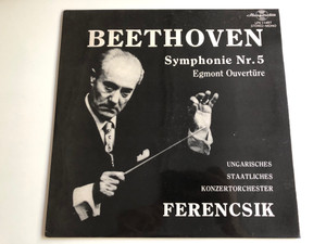 Beethoven - Symphonie Nr. 5 / Egmont Overture / Ungarisches Staatliches Konzertorchester / Conducted: János Ferencsik / HUNGAROTON LP STEREO - MONO / LPX 11457