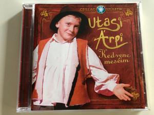 Csillag Születik - Utasi Árpi - Kedvenc meséim / Hungarian folk tales interpreted by Árpád Utasi / Audio CD 2008 / RTL Klub CD 613-2 (5999545586139)
