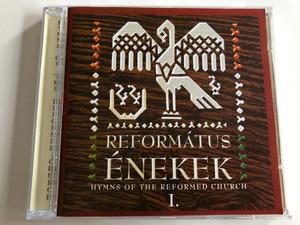 Református Énekek I. / Hymns of the reformed Church / Debreceni Kollégiumi Kántus, Pasaréti Palló Imre Énekkar, Soli Deo Gloria kamarakorús / Pálúr János organ / Audio CD 2002 / Periferic Records BGCD 106 (5998272704762)