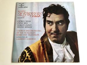 Rossini - Il Barbiere Di Siviglia / Conducted: Lamberto Gardelli / György Melis, József Réti, Margit László, Mihály Székely / HUNGAROTON LP STEREO - MONO / LPX 11547