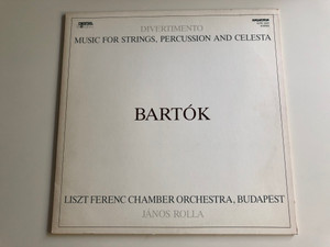 Bartók - Divertimento - Music For Strings, Percussion And Celesta / Conducted: János Rolla / Liszt Ferenc Chamber Orchestra, Budapest / HUNGAROTON LP STEREO / SLPD 12531