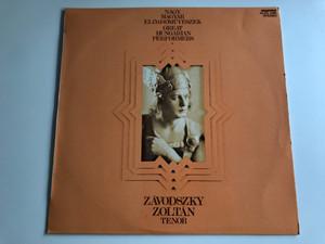 Nagy Magyar Előadóművészek (Great Hungarian Performers) / Tenor: Závodszky Zoltán / HUNGAROTON LP STEREO / SLPX 12195