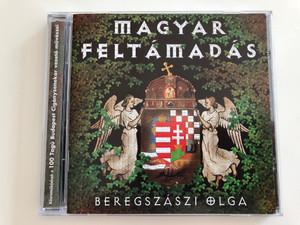 Beregszászi Olga - Magyar Feltámadás / 100 tagú Budapest Cigányzenekar / Audio CD 2001 / Artamondo ArtaCD-1 (5999880285018)