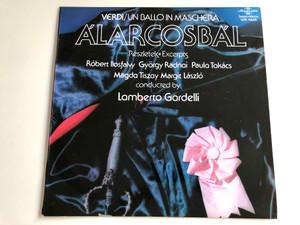 Verdi - Un Ballo In Maschera - Álarcosbál (Részletek / Excerpts) / Conducted: Lamberto Gardelli / Róbert Ilosfalvy, György Radnai, Paula Takács, Magda Tiszay / HUNGAROTON LP STEREO - MONO / SLPX 11665