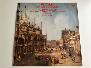 Vivaldi – Six Flute Concerti / Lóránt Kovács / Liszt Ferenc Chamber Orchestra Budapest / János Rolla / HUNGAROTON LP STEREO / SLPX 12281