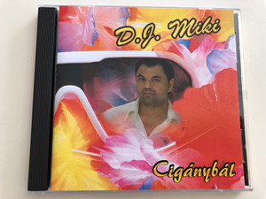 D. J. Miki - Cigánybál / Audio CD 2010 / Hungarian Gypsy - Romani Music / Fader 002 (5998175162935)