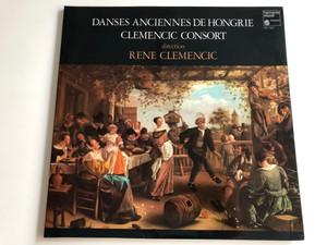 Danses Anciennes De Hongrie, Clemencic Consort / René Clemencic / Harmonia Mundi France LP / HM 1003