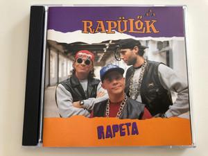 Rapülők - Rapeta / Jó reggelt, Piti Vumen, Mi Kéne ha volna?, Lapát / Audio CD 1993 / BMG Ariola Hungary (743211740227)
