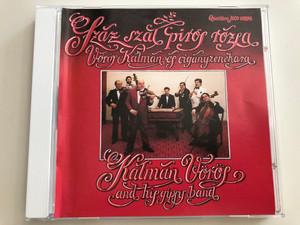 Száz Szál Piros Rózsa - Vörös Kálmán és cigányzenekara / Kálmán Vörös and his gipsy band / Qualiton HCD 10290 / Audio CD 1992 (5991811029029)