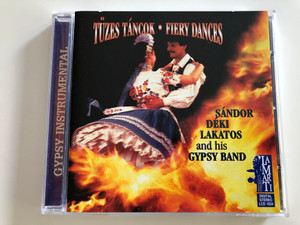 Sándor Déki Lakatos & his Gypsy Band / Tüzes Táncok - Fiery Dances / Gypsy Instrumental / Audio CD 2001 / LCD 1034 (5997822710345)