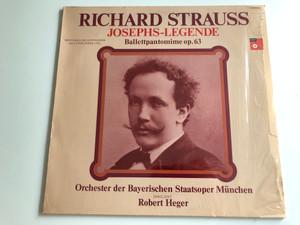 Richard Strauss – Josephs-Legende, Ballettpantomine op.63 / Orchester der Bayerischen Staatsoper Munchen / Conducted: Robert Heger / BASF LP / 10 22325-6