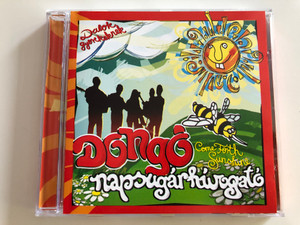Dongó - dalok gyerekeknek / Napsugár hívogató / Come Forth Sunshine - Hungarian children's songs / Audio CD 2001 / BGCD 093 (5998272704427)