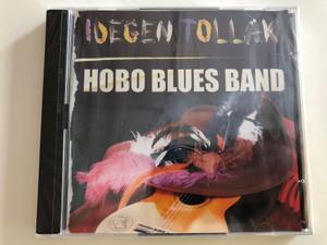 Hobo Blues Band - Idegen Tollak / 2x Audio CD 2004 / Rock Hard Records / Musicdome RH 04002 CD (5998175172439)