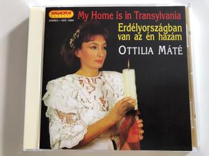 Ottilia Máté - My Home is in Transylvania / Erdélyországban van az én hazám / Hungaroton Classic HCD 10264 / Audio CD 1995 (5991811026424)