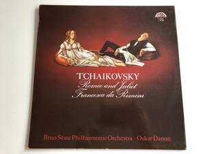 Tchaikovsky - Romeo And Juliet / Francesca Da Rimini / Conducted: Oskar Danon / Brno State Philharmonic Orchestra / SUPRAPHON LP STEREO / 1 10 2426