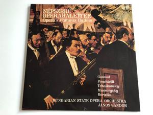 Nepszeru Operabalettek / Opera's Famous Ballets / Conducted: Janos Sandor, Hungarian State Opera Orchestra / HUNGAROTON LP STEREO / SLPX 12032
