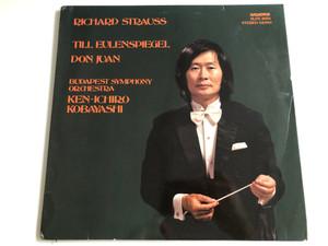 Richard Strauss - Till Eulenspiegel, Don Juan / Budapest Symphony Orchestra / Conducted: Ken-Ichiro Kobayashi / HUNGAROTON LP STEREO - MONO / SLPX 11874