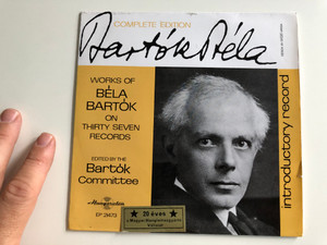 Béla Bartók ‎– Introductory Record / Works Of Bella Bartok on thirty seven records / Complete Edition / HUNGAROTON LP / EP 21473