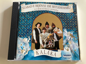 Kaláka - Szabad-e bejönni ide Bethlemmel? - Christmas Songs / Hungaroton Classic Audio CD 1990 / HCD 14182 (5991811418229)