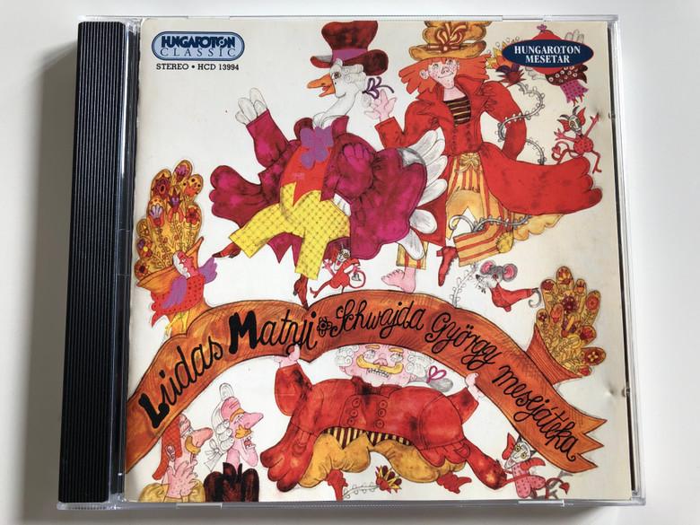 Ludas Matyi - Schwajda György mesejátéka / Hungarian children's radioplay written by Mihály Fazekas, adapted by Schwajda György / Directed by Magos György / HCD 13994 / Hungaroton Classic Audio CD 2000 (5991811399429)