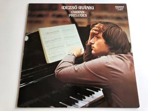 Dezső Ránki / Chopin / Preludes / HUNGAROTON LP STEREO / SLPX 12316