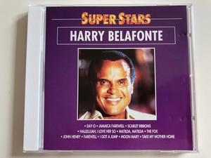 Super Stars - Harry Belafonte / Day-o, Jamaica Farewell, Scarlet Ribbons, Hallelujah, I Love Her So, Matilda, Matilda / Audio CD 1994 / Super033 (8712155021657)