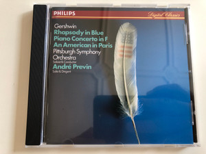 Gershwin - Rhapsody in Blue, Piano COncerto in F, An American in Paris / Pittsburg Symphony Orchestra / Soloist & Conductor André Previn / Philips Digital Classic / Audio CD 1985 / 412 611-2 (028941261120)