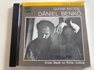 Dániel Benkő - Guitar Recital / From Bach to Villa-Lobos / Stereo GCCD 66001 / Audio CD 1989 (GCCD66001)