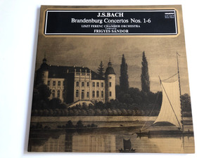 J.S. Bach - Brandenburg Concertos Nos. 1-6 / Conducted: Frigyes Sándor / Liszt Ferenc Chamber Orchestra / HUNGAROTON 2X LP STEREO - MONO / SLPX 11849-50