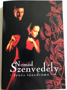 Nomád szenvedély - zenés táncdráma DVD Nomadic passion - musical dance drama / Directed by Juhász Zsolt / Gypsy folk ballads (NomadSzenvedelyDVD)