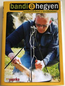Bandi a hegyen - konyhaművészet a természetben DVD / Cooking in nature with András Rázsi / With Recipes! / Rám szakadék, Mána gerinc, Lázbérc, Szentbékálla, Boldogkővár (5999883047477)