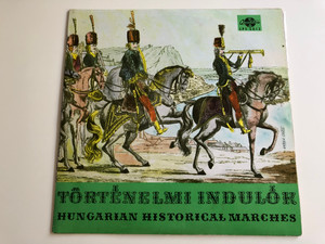 Történelmi Indulók - Hungarian Historical Marches / QUALITON LP STEREO - MONO / LPX 5013