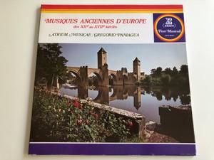 Musiques Anciennes D'Europe Des XIIe Au XVIIe Siècles / Atrium Musicae / Gregorio Paniagua / ERATO LP STEREO / EFM 18047