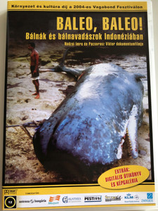 Baleo, Baleo! Whales and Whale Hunters in Indonesia DVD 2005 Baleo, Baleo! Bálnák és Bálnavadászok Indonéziában / Directed by Hadzsi Imre & Pacsorasz Viktor / Documentary about the disappearing culture of traditional whale hunters (5996041435524)
