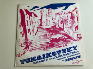 Tchaikovsky – Serenade For Strings In C Op.48, Capriccio Italien Op. 45 / Hungarian State Orchestra / Conducted: Gyula Németh / HUNGAROTON LP STEREO - MONO / LPX 11465