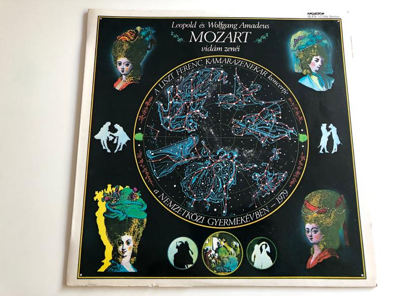 Leopold es Wolfgang Amadeus Mozart - Vidám Zenéi / Conducted: János Rolla / Liszt Ferenc Kamarazenekar koncertje / HUNGAROTON LP STEREO / SLPX 12 166