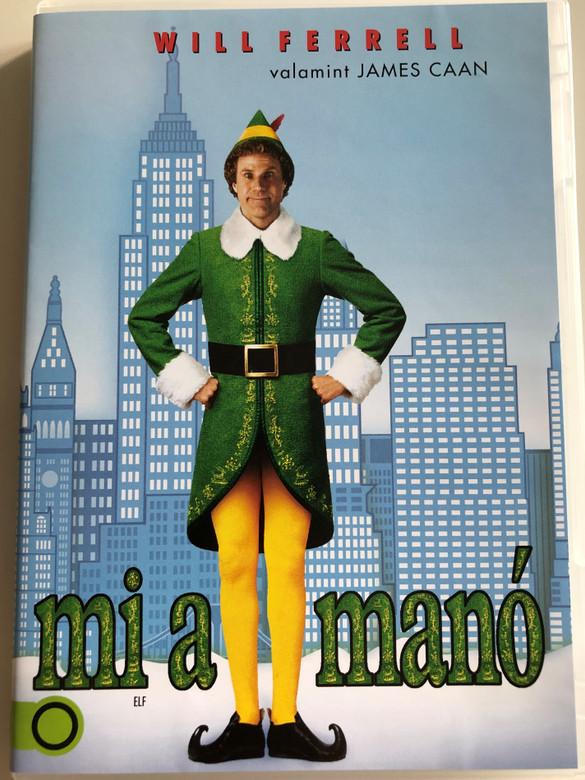 Elf DVD 2003 Mi a manó / Directed by Jon Favreau / Starring: Will Ferrell, James Caan, Zooey Deschanel, Mary Steenburgen, Daniel Tay, Bob Newhart, Edward Asner (5996514005233)