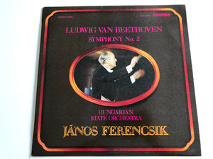 Ludwig van Beethoven Symphony No. 2 / Stereo-Mono LP / Hungarian State Orchestra / Conducted by János Ferencsik / Hungaroton SLPX 11891 (SLPX 11891)