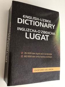 English - Uzbek Dictionary / Inglizcha-O'zbekcha Lug'at / 35000 dan ziyod so'z va iboralar / More thean 35000 words and phrases / Oksford Uslubida / Paperback 2018 (9789943404441)
