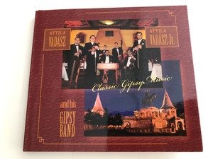 Classic Gipsy Music - Attila Vadász and his Gipsy Band / Attila Vadász Jr. / Audio CD (ClassicGipsyMusicCD)