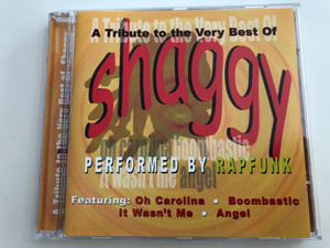 A tribute to the Very Best of Shaggy / Performed by Rapfunk / Featuring Oh, Carolina, Boombastic, It Wasn't Me, Angel / Audio CD 2001 / SP087-2 (5703976141993)
