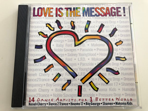 Love is the Message! / 14 Dance Artists for 1 Better World / Neneh Cherry, Dance 2 Trance, Heaven 17, Boy George, Shamen, Makoma Kids / Audio CD 1993 / DSB 3257-2 (4009880325728)