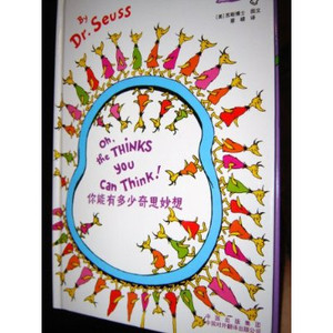 Oh, the THINKS you can Think! / Dr. Seuss Classics / English - Chinese Bilingual edition