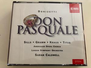 Donizetti - Don Pasquale / Sills, Gramm, Kraus, Titus / Ambrosian Opera Chorus / London Symphony Orchestra / Sarah Caldwell / Emi Classics 2x Audio CD 1996 / 2CD (724356603028)