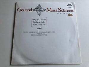 Gounod – Missa Solemnis Santa Cecilia / Irmgard Seefried, Gerhard Stolze, Hermann Uhde / Czech Philharmonic Chorus And Orchestra / Conducted: Igor Markevitch / SUPRAPHON LP STEREO / SUA ST 50736, SUA 10736