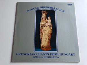 Magyar Gregoriánum 6 / Gregorian Chants From Hungary / Schola Hungarica / HUNGAROTON LP STEREO / SLPX 12170